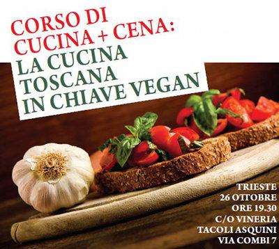 Corso di cucina la cucina toscana in chiave vegan trieste com - Corso cucina firenze ...